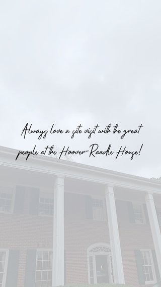 Always love a site visit with the great people at the Hoover-Randle House!