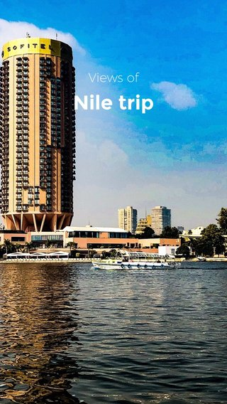 Nile trip Views of