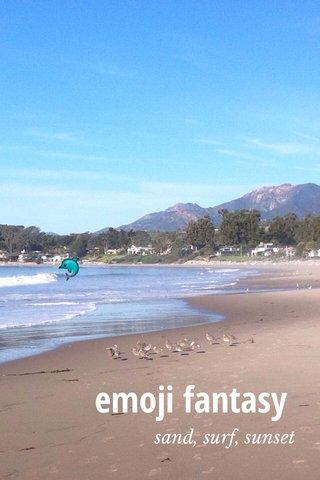 emoji fantasy 🐬 sand, surf, sunset