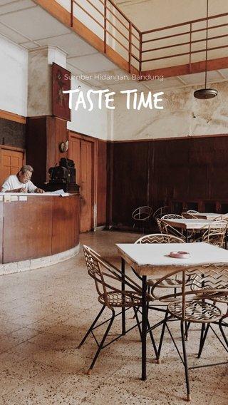 TASTE TIME Sumber Hidangan, Bandung