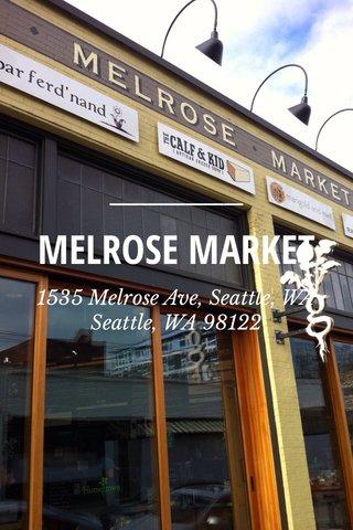 MELROSE MARKET 1535 Melrose Ave, Seattle, WA Seattle, WA 98122