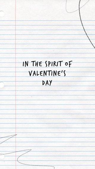 In the spirit of Valentine's Day