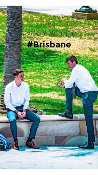 #Brisbane #streetphotography