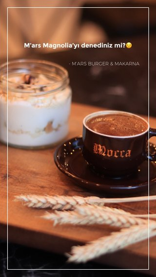 M'ars Magnolia'yı denediniz mi?😌 - M'ARS BURGER & MAKARNA
