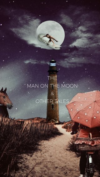 THE MAN ON THE MOON & OTHER TALES