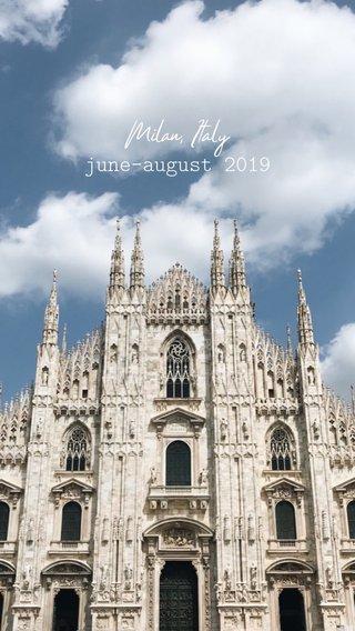 june-august 2019 Milan, Italy