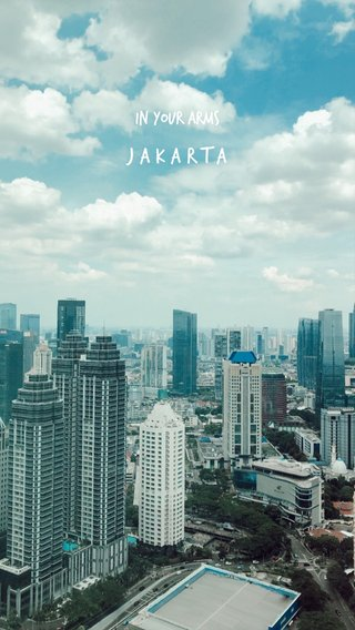 Jakarta in your arms