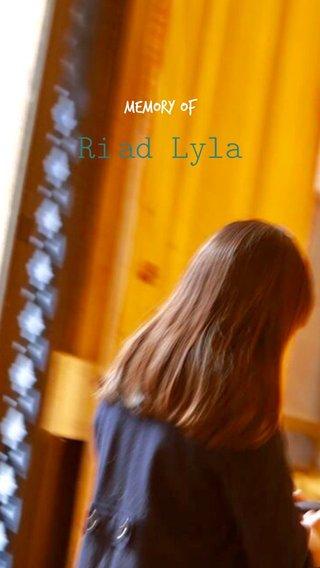 Riad Lyla Memory of