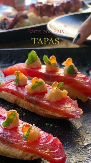 TAPAS Barcelona Eats