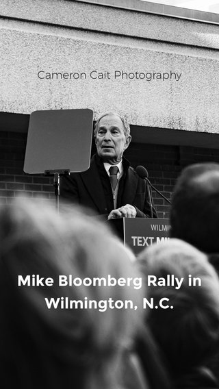 Mike Bloomberg Rally in Wilmington, N.C. Cameron Cait Photography