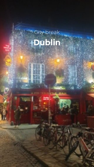 Dublin City break