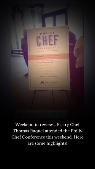 Weekend in review... Pastry Chef Thomas Raquel attended the Philly Chef Conference this weekend. Here are some highlights!