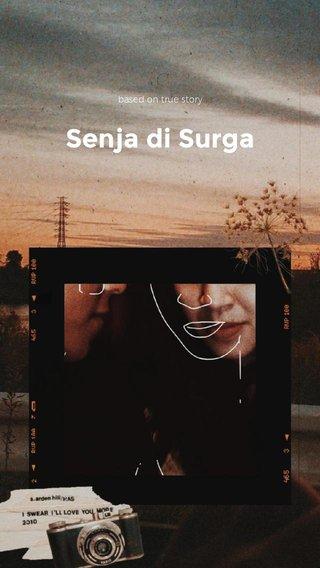 Senja di Surga based on true story