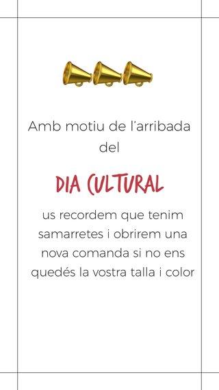 📣📣📣 Dia Cultural Amb motiu de l'arribada del us recordem que tenim samarretes i obrirem una nova comanda si no ens quedés la vostra talla i color