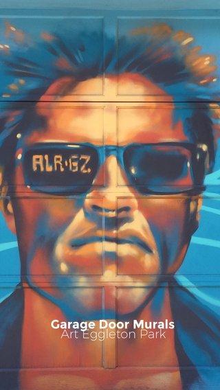 Garage Door Murals Art Eggleton Park