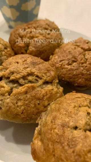 gluten free • dairy free Mini Banana Muffins