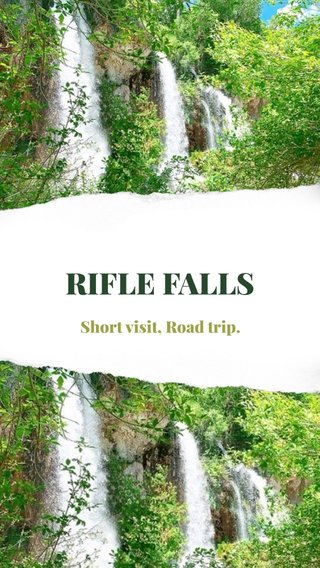 RIFLE FALLS Short visit, Road trip.