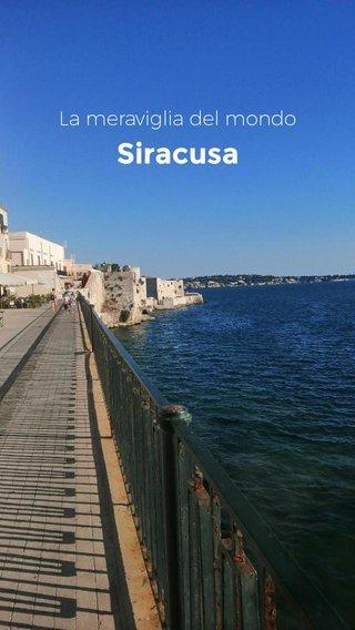 Siracusa La meraviglia del mondo