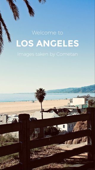 LOS ANGELES Welcome to Images taken by Cometan