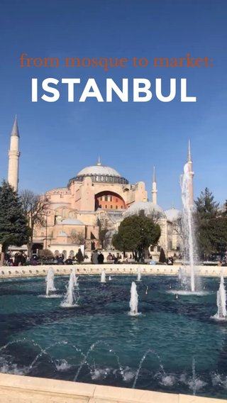 ISTANBUL from mosque to market: