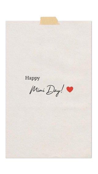 Mimi Day! ♥️ Happy