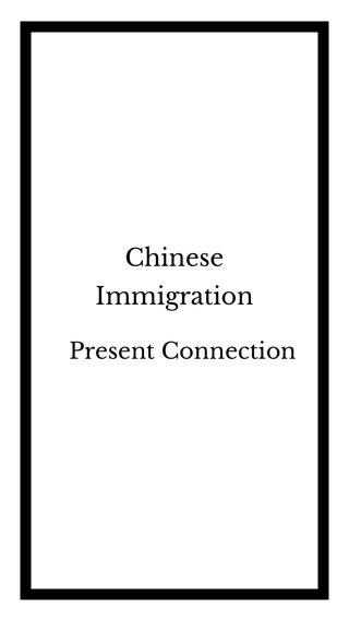 Chinese Immigration Present Connection
