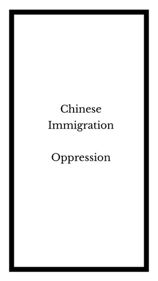 Chinese Immigration Oppression