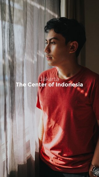 The Center of Indonesia Jakarta