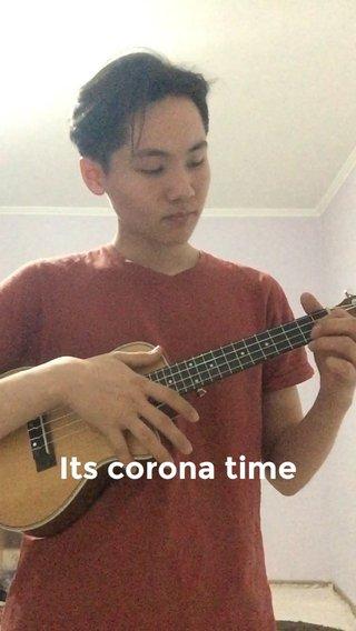 Its corona time