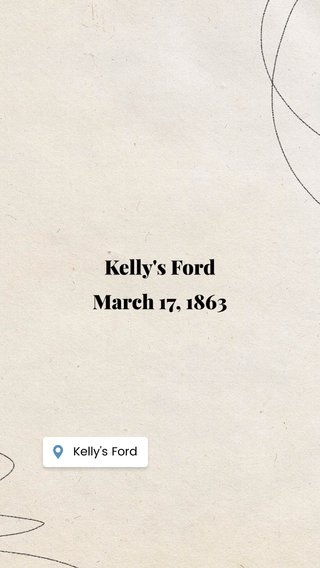 Kelly's Ford March 17, 1863