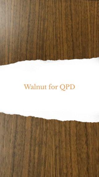 Walnut for QPD