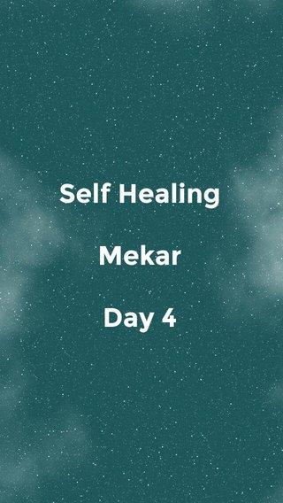 Self Healing Mekar Day 4