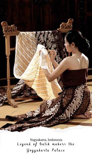 Legend of batik makers the Yogyakarta Palace Yogyakarta, Indonesia
