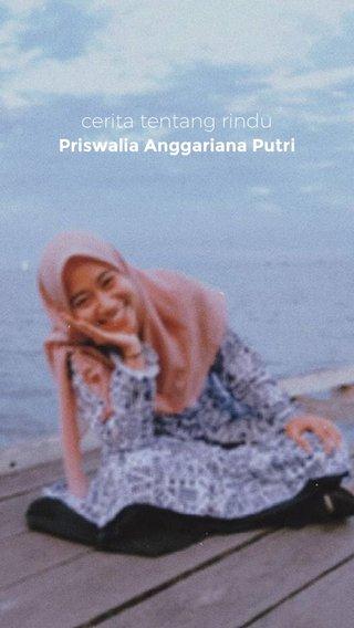 cerita tentang rindu Priswalia Anggariana Putri