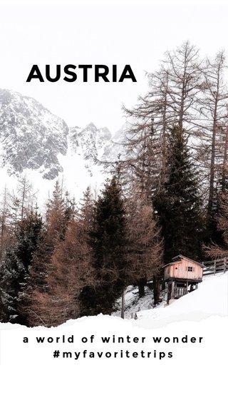 AUSTRIA a world of winter wonder #myfavoritetrips