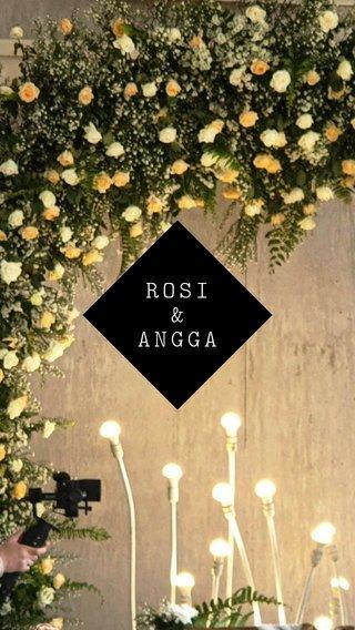 ROSI & ANGGA