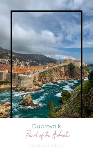 Dubrovnik Pearl of the Adriatic #myfavoritetrips