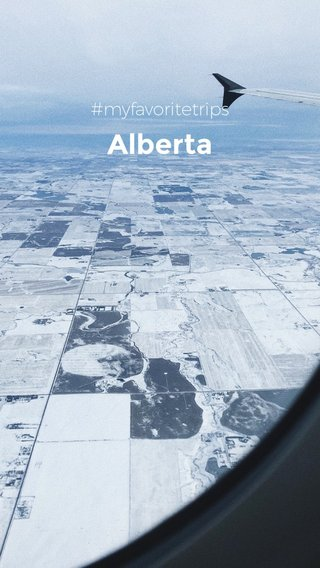 Alberta #myfavoritetrips