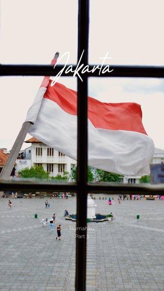 Jakarta Rumahku Part 3