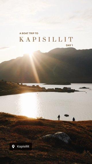 KAPISILLIT DAY 1 A BOAT TRIP TO