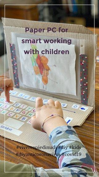 Paper PC for smart working with children #vivereapiedinudi #diy #kids #diyanticoronavirus #covid19