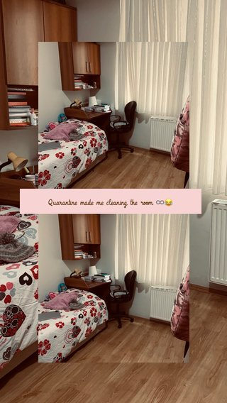 Quarantine made me cleaning the room ♾😂