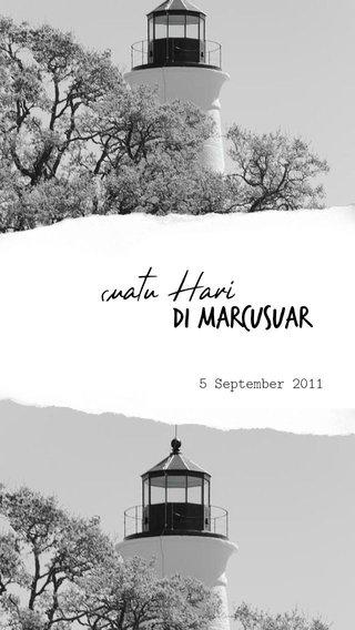 di Marcusuar suatu Hari 5 September 2011