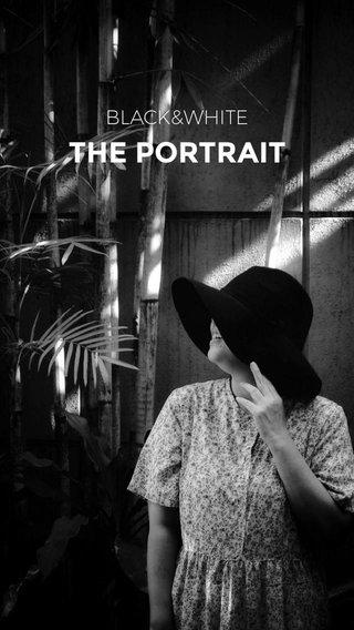 THE PORTRAIT BLACK&WHITE