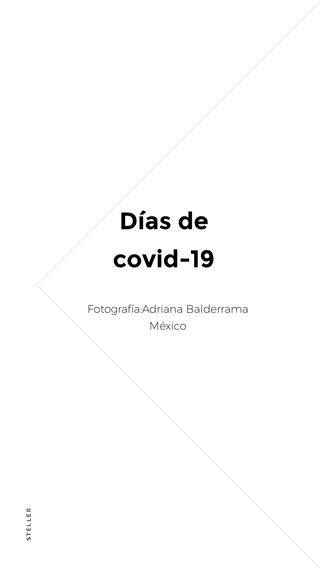 Días de covid-19 Ñ#steller Fotografía:Adriana Balderrama México