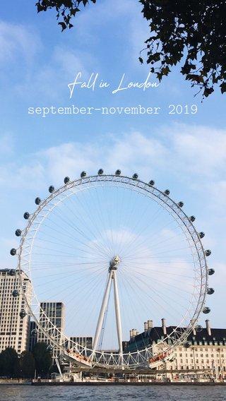 Fall in London september-november 2019