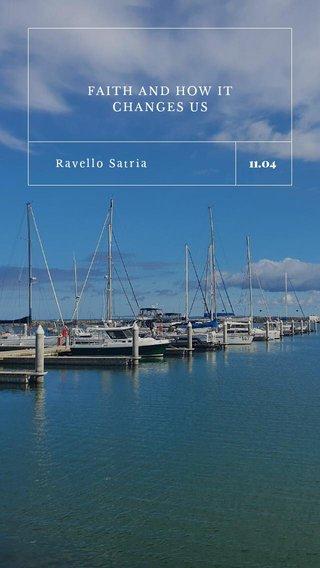 11.04 FAITH AND HOW IT CHANGES US Ravello Satria