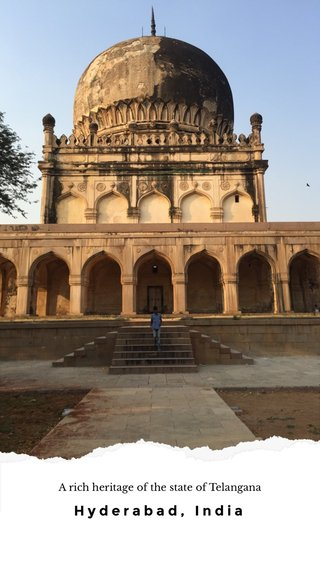 Hyderabad, India A rich heritage of the state of Telangana