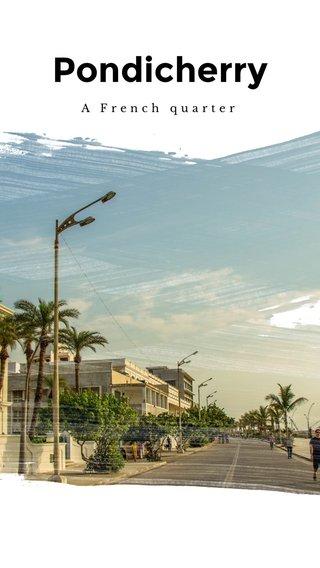 Pondicherry A French quarter