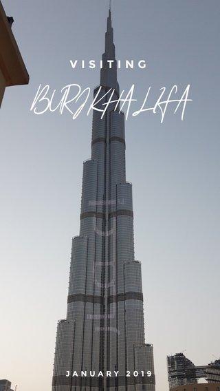 BURJ KHALIFA VISITING JANUARY 2019